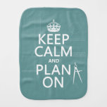 Keep Calm and Plan On (in any color) Burp Cloth