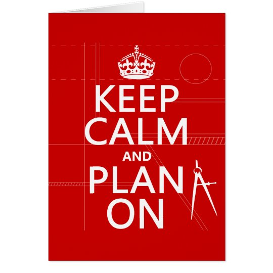 Keep Calm and Plan On (in any color) Card