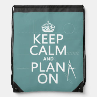 Keep Calm and Plan On (in any color) Drawstring Backpack