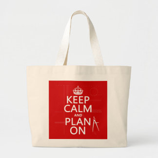 Keep Calm and Plan On (in any color) Large Tote Bag
