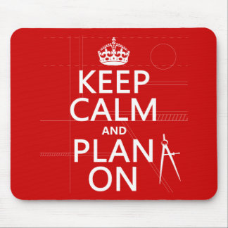 Keep Calm and Plan On (in any color) Mouse Pad