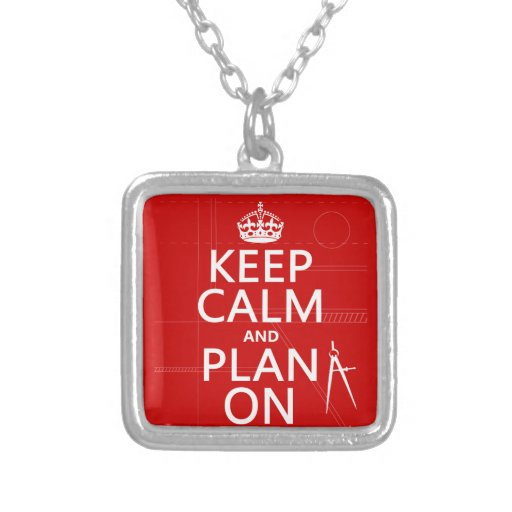 Keep Calm and Plan On (in any color) Personalized Necklace
