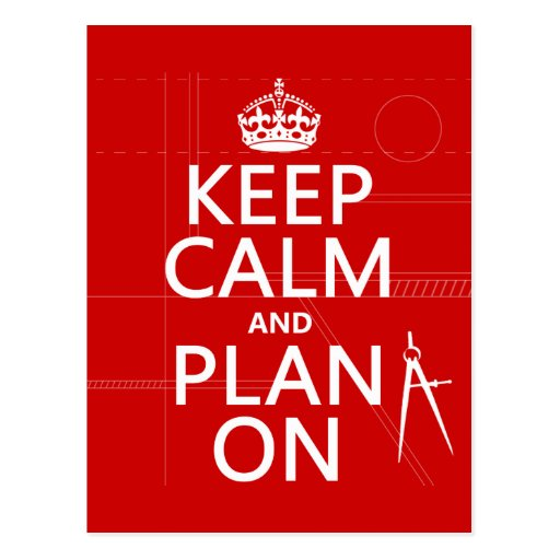 Keep Calm and Plan On (in any color) Postcard