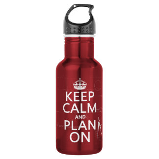 Keep Calm and Plan On (in any color) Stainless Steel Water Bottle