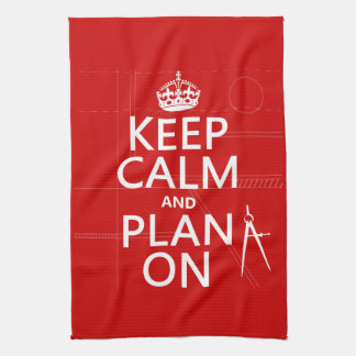Keep Calm and Plan On (in any color) Towel