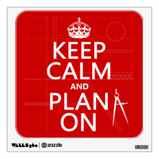 Keep Calm and Plan On (in any color) Wall Decal