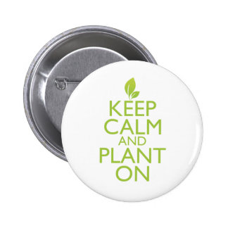 Keep Calm and Plant On 2 Inch Round Button