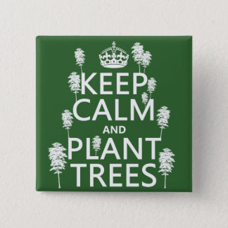 Keep Calm and Plant Trees (all colors) Button