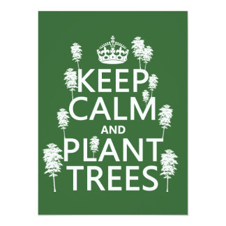 "Keep Calm and Plant Trees (all colors) 5.5"" X 7.5"" Invitation Card"
