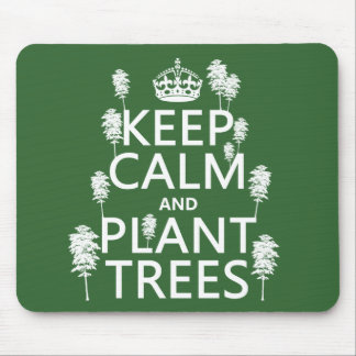 Keep Calm and Plant Trees (all colors) Mouse Pad