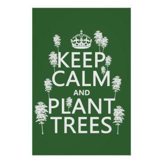 Keep Calm and Plant Trees (all colors) Poster