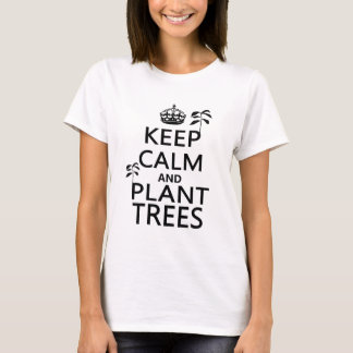Keep Calm and Plant Trees T-Shirt