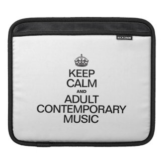 KEEP CALM AND PLAY ADULT CONTEMPORARY MUSIC SLEEVES FOR iPads