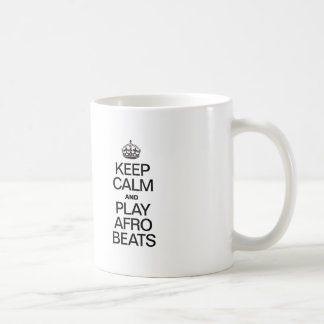 KEEP CALM AND PLAY AFRO BEATS COFFEE MUG