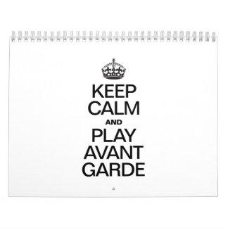 KEEP CALM AND PLAY AVANT GARDE.ai Wall Calendar