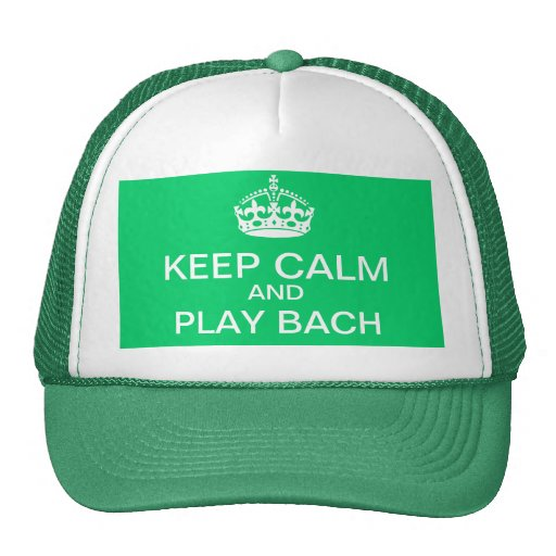 Keep calm and play Bach hat