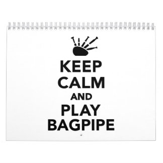 Keep calm and Play bagpipe Calendar