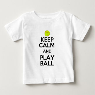 Keep Calm and Play Ball! Baby T-Shirt