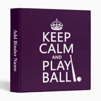 Keep Calm and Play Ball (baseball) (any color) 3 Ring Binder