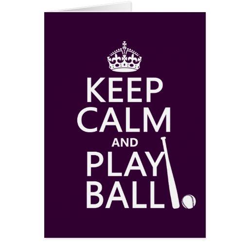 Keep Calm and Play Ball (baseball) (any color) Greeting Card