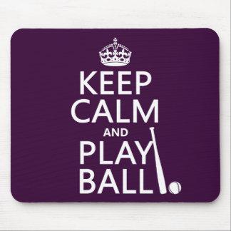 Keep Calm and Play Ball (baseball) (any color) Mouse Pad