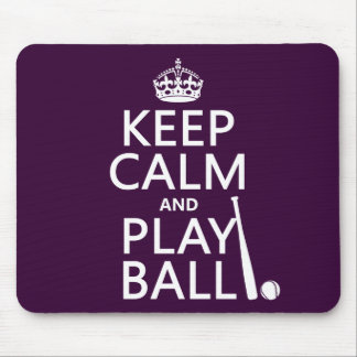 Keep Calm and Play Ball baseball any color Mouse Pads