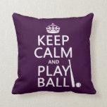 Keep Calm and Play Ball (baseball) (any color) Pillows