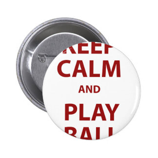 Keep Calm and Play Ball Pinback Button