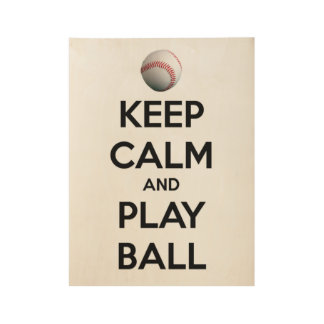 Keep Calm and Play Ball Wood Poster