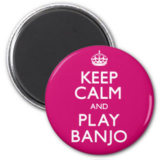 Keep Calm and Play Banjo (Carry On) Magnet
