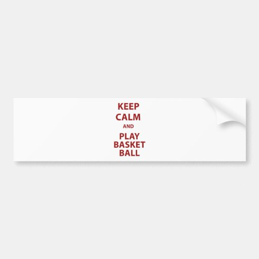 Keep Calm and Play Basketball Bumper Stickers