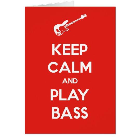 Keep Calm and Play Bass Card