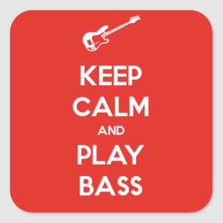 Keep Calm and Play Bass Square Sticker