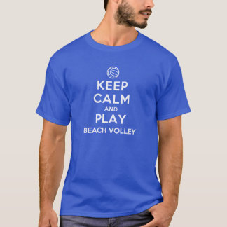 Keep Calm and Play Beach Volleyball T-Shirt