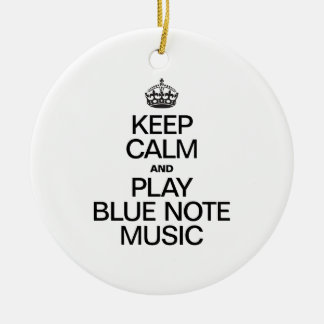 KEEP CALM AND PLAY BLUE NOTE MUSIC CHRISTMAS TREE ORNAMENT