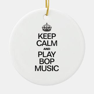 KEEP CALM AND PLAY BOP MUSIC ORNAMENT