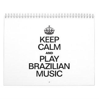 KEEP CALM AND PLAY BRAZILIAN MUSIC WALL CALENDAR
