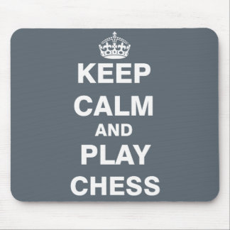 Keep Calm and Play Chess Mouse Pad