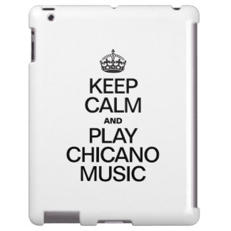 KEEP CALM AND PLAY CHICANO MUSIC