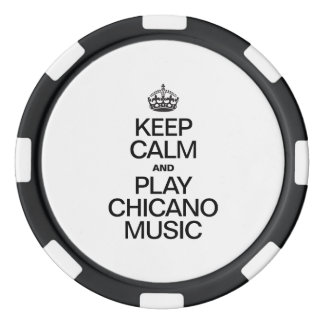 KEEP CALM AND PLAY CHICANO MUSIC POKER CHIPS