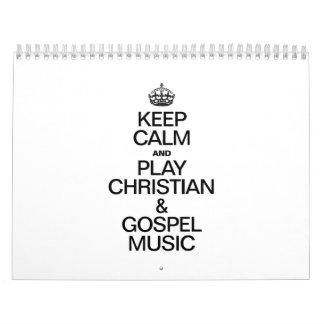 KEEP CALM AND PLAY CHRISTIAN AND GOSPEL MUSIC CALENDAR