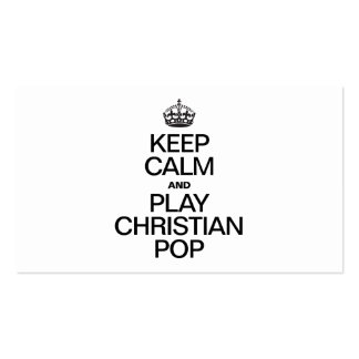 KEEP CALM AND PLAY CHRISTIAN POP Double-Sided STANDARD BUSINESS CARDS (Pack OF 100)