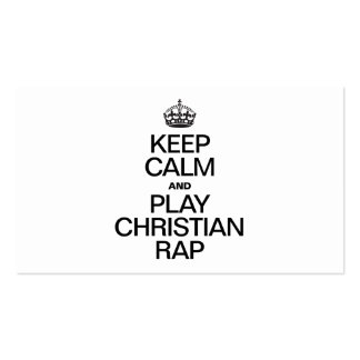 KEEP CALM AND PLAY CHRISTIAN RAP Double-Sided STANDARD BUSINESS CARDS (Pack OF 100)