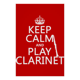 Keep Calm and Play Clarinet any background color Poster