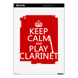 Keep Calm and Play Clarinet (any background color) Skins For iPad 2