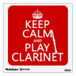 Keep Calm and Play Clarinet (any background color) Room Graphics