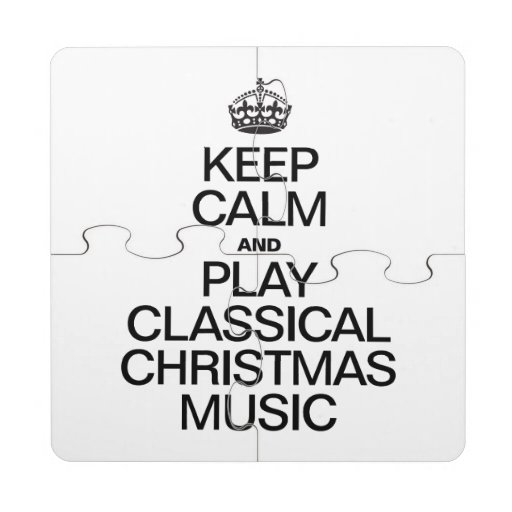 KEEP CALM AND PLAY CLASSICAL CHRISTMAS MUSIC PUZZLE COASTER