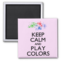 Square Magnet with Keep Calm and Play Colors design