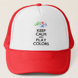 Trucker Hat with Keep Calm and Play Colors design