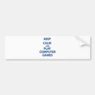 Keep Calm and Play Computer Games Bumper Sticker